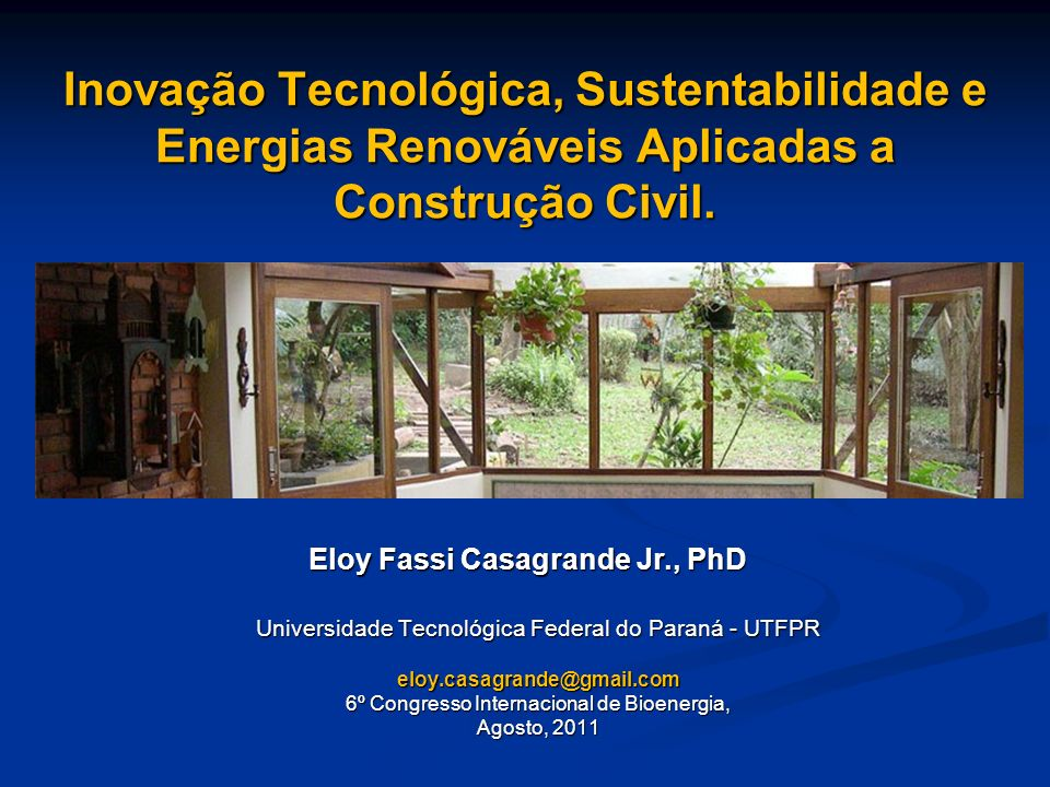 Inovação Tecnológica, Sustentabilidade e Energias Renováveis Aplicadas a Construção Civil.