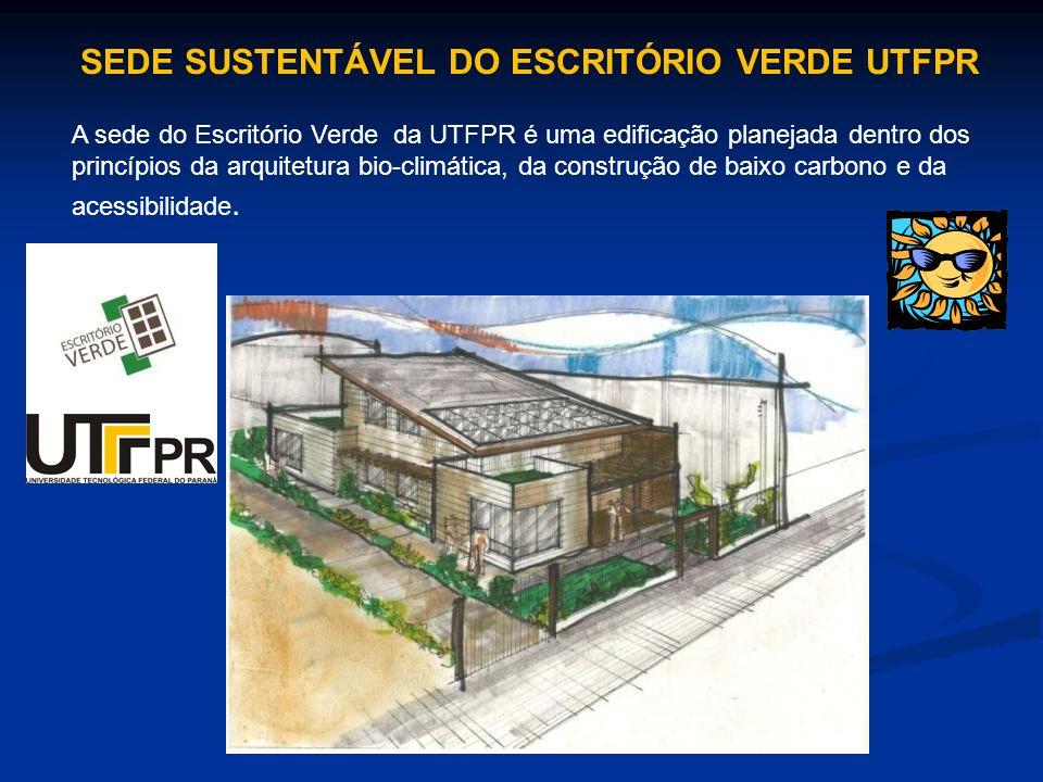 SEDE SUSTENTÁVEL DO ESCRITÓRIO VERDE UTFPR