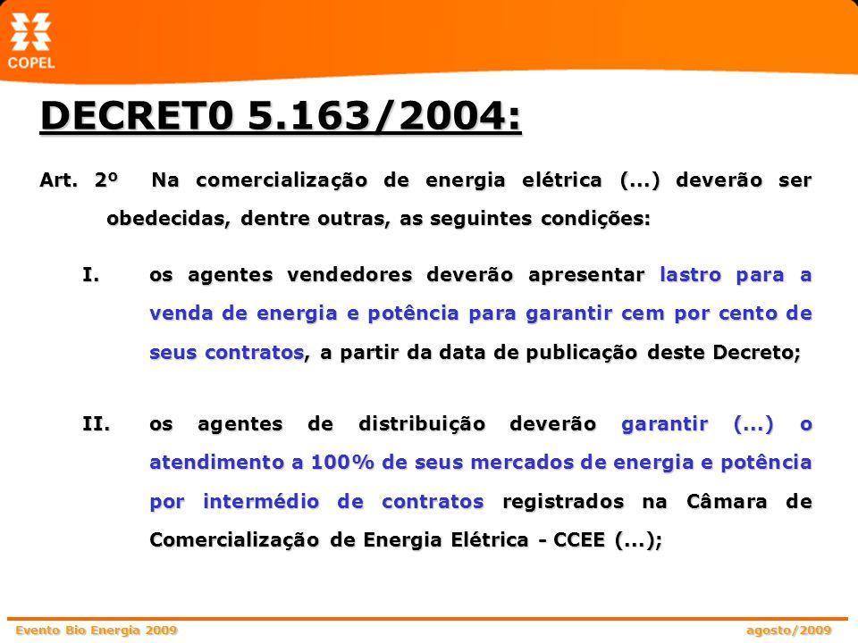 DECRET0 5.163/2004: Art. 2º Na comercialização de energia elétrica (...) deverão ser obedecidas, dentre outras, as seguintes condições: