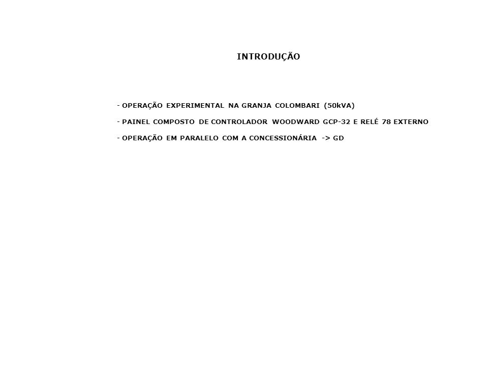 INTRODUÇÃO OPERAÇÃO EXPERIMENTAL NA GRANJA COLOMBARI (50kVA)