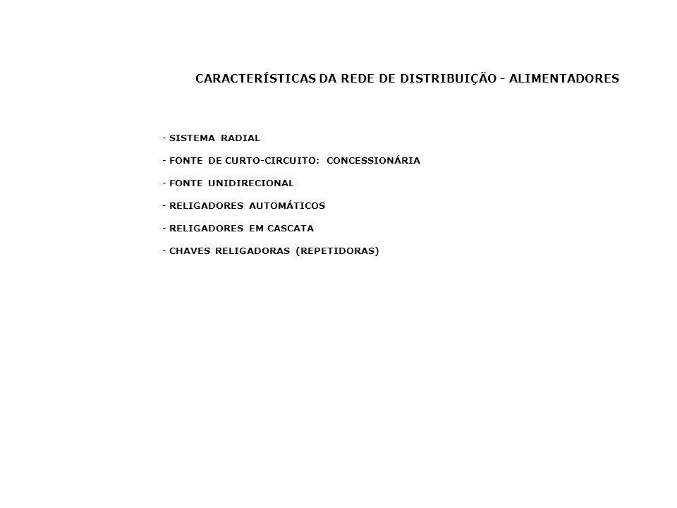 CARACTERÍSTICAS DA REDE DE DISTRIBUIÇÃO - ALIMENTADORES