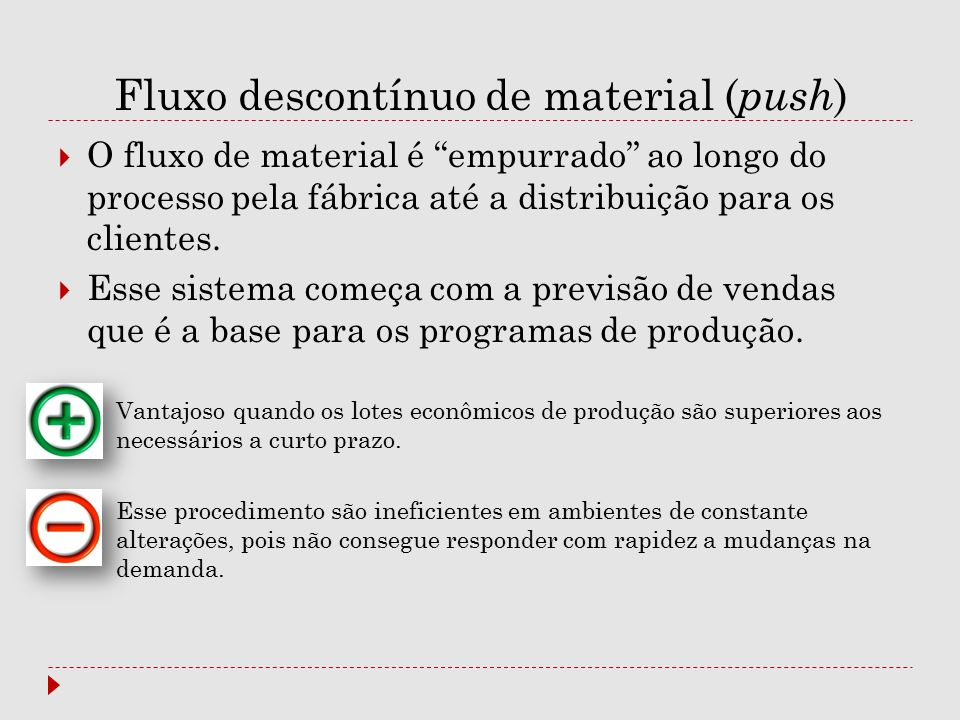 Fluxo descontínuo de material (push)