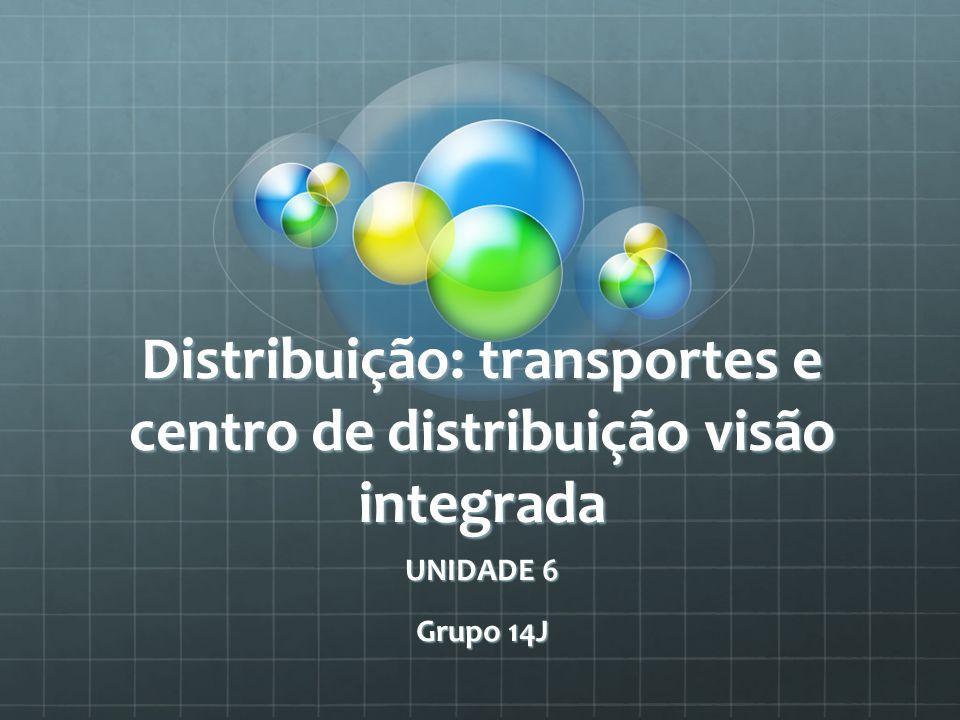Distribuição: transportes e centro de distribuição visão integrada