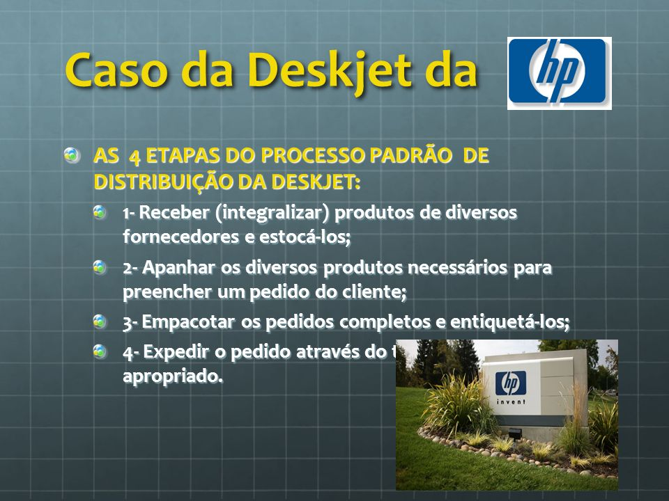 Caso da Deskjet da AS 4 ETAPAS DO PROCESSO PADRÃO DE DISTRIBUIÇÃO DA DESKJET: