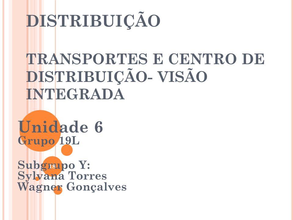 DISTRIBUIÇÃO TRANSPORTES E CENTRO DE DISTRIBUIÇÃO- VISÃO INTEGRADA