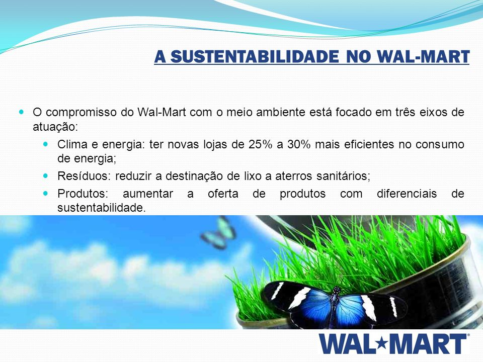 A SUSTENTABILIDADE NO WAL-MART