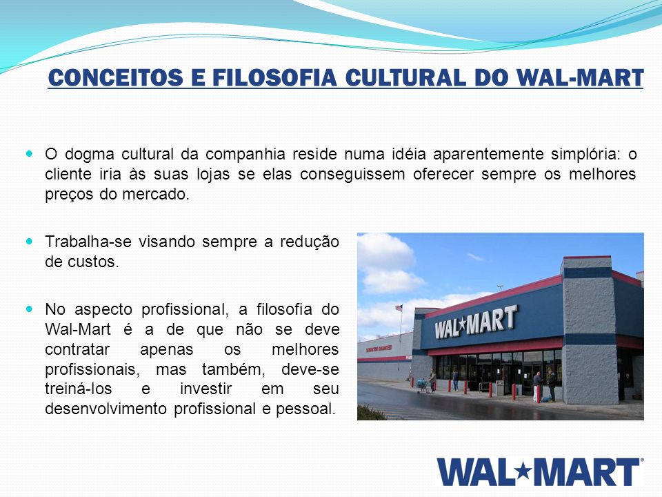 CONCEITOS E FILOSOFIA CULTURAL DO WAL-MART