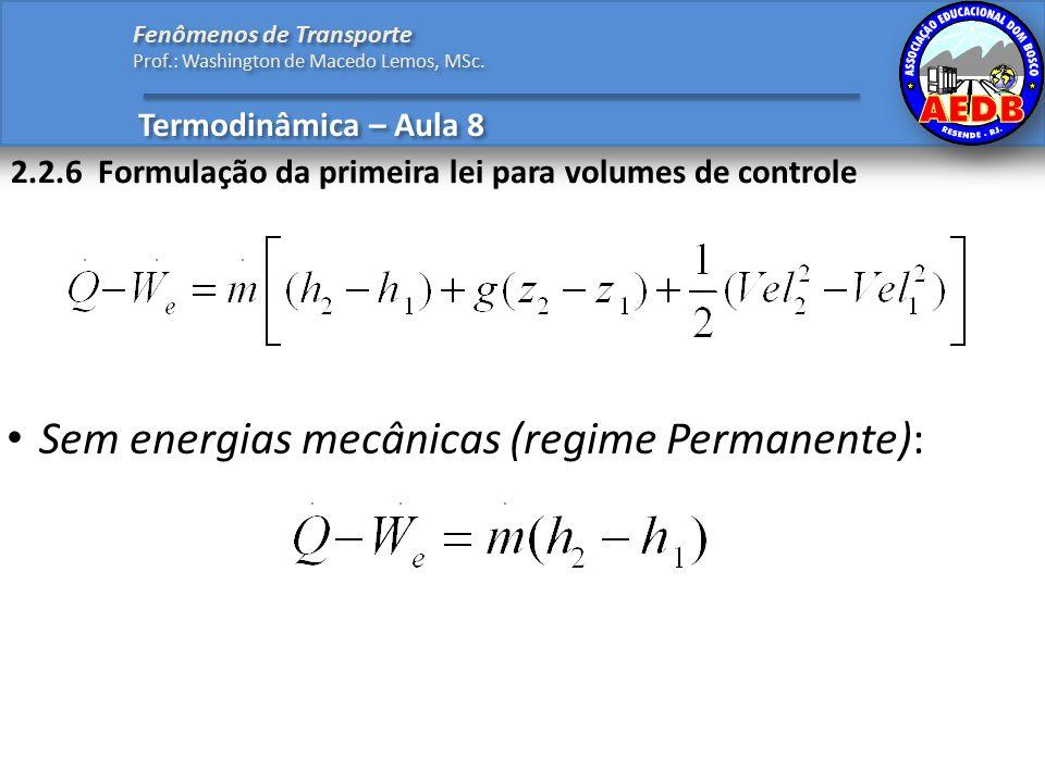 Sem energias mecânicas (regime Permanente):