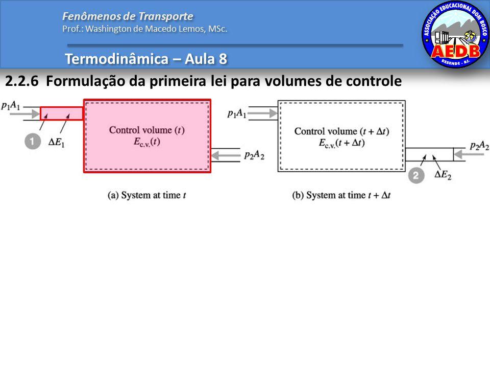 2.2.6 Formulação da primeira lei para volumes de controle