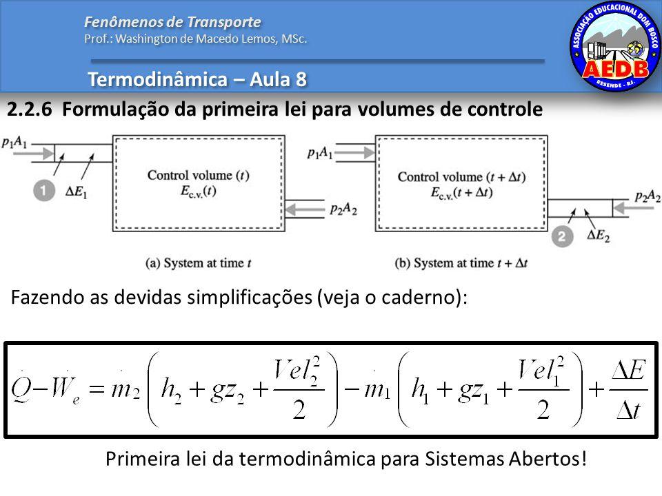 Primeira lei da termodinâmica para Sistemas Abertos!