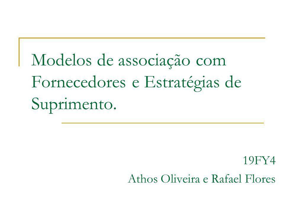 Modelos de associação com Fornecedores e Estratégias de Suprimento.