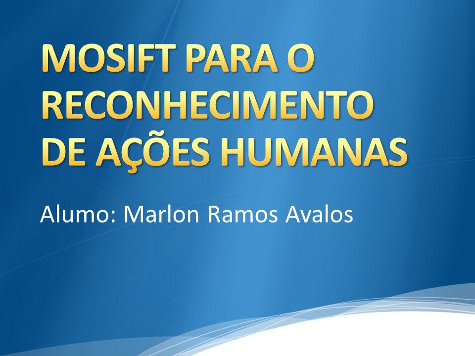 MOSIFT PARA O RECONHECIMENTO DE AÇÕES HUMANAS