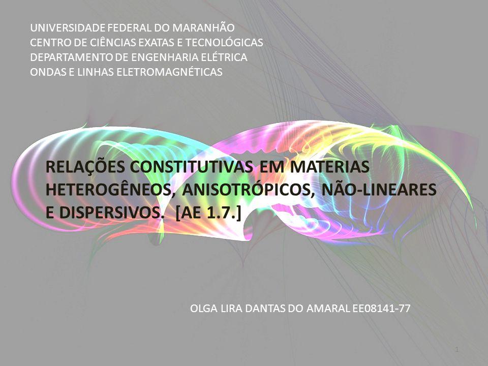UNIVERSIDADE FEDERAL DO MARANHÃO CENTRO DE CIÊNCIAS EXATAS E TECNOLÓGICAS DEPARTAMENTO DE ENGENHARIA ELÉTRICA ONDAS E LINHAS ELETROMAGNÉTICAS