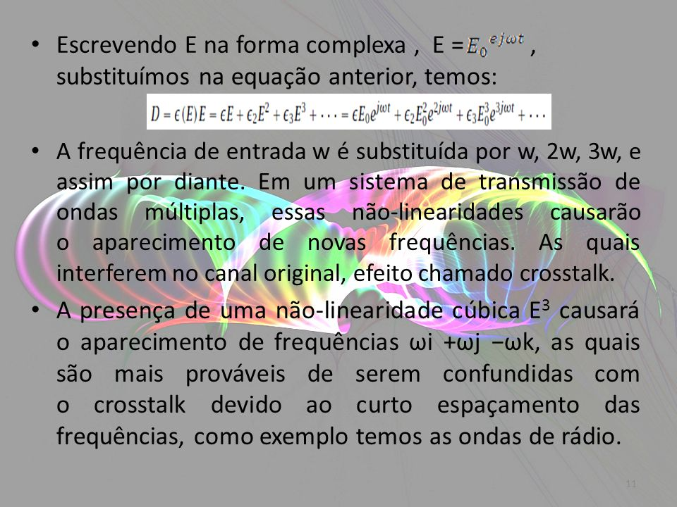 Escrevendo E na forma complexa , E = , substituímos na equação anterior, temos: