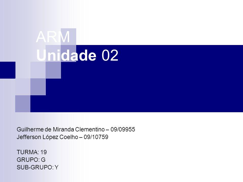 ARM Unidade 02 Guilherme de Miranda Clementino – 09/09955