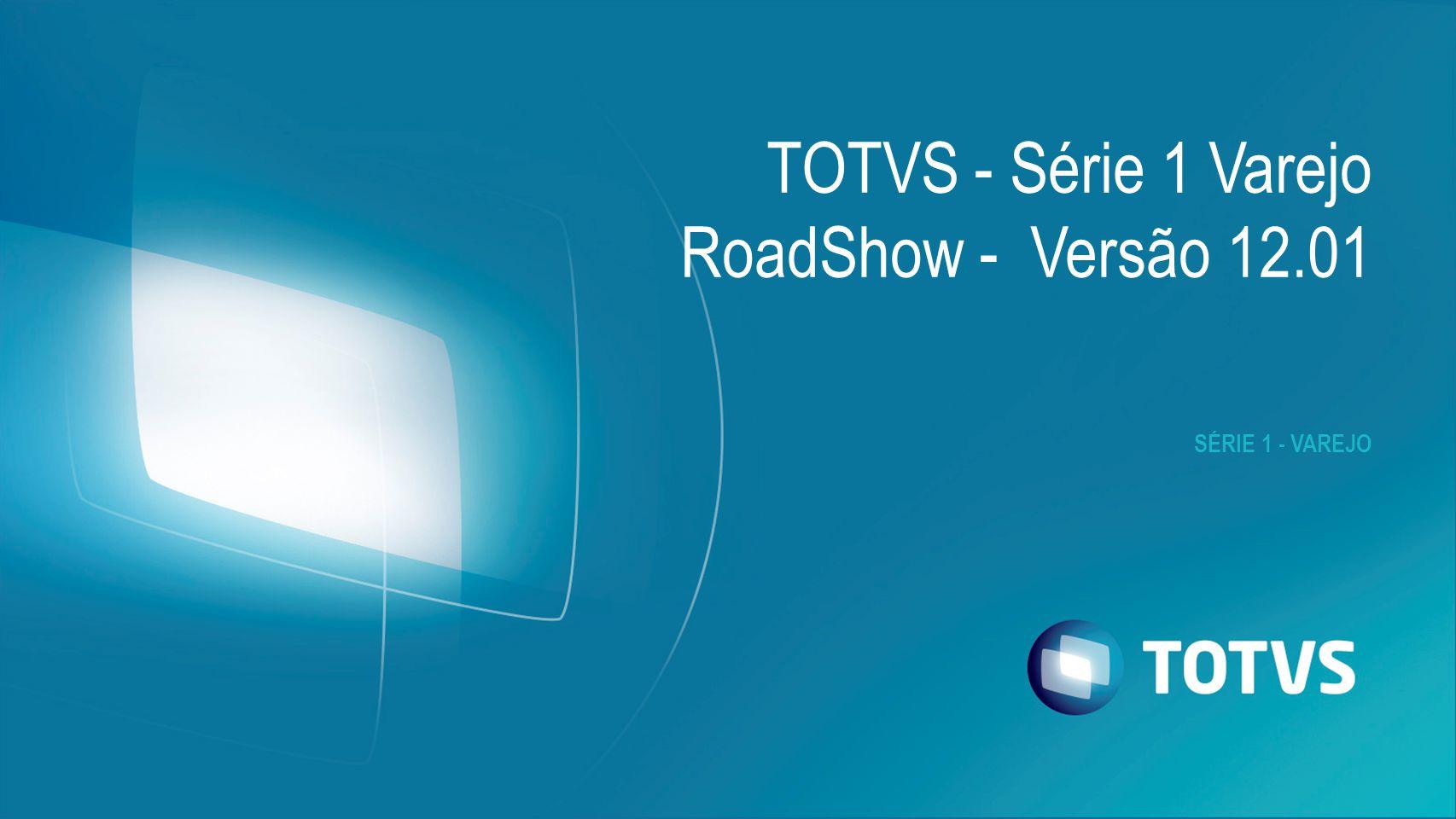 TOTVS - Série 1 Varejo RoadShow - Versão 12.01