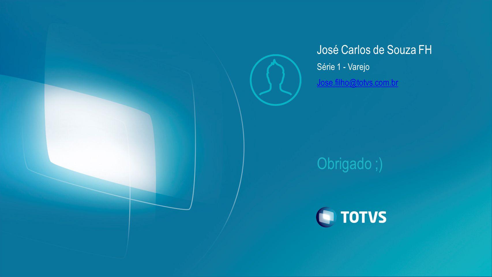 José Carlos de Souza FH Série 1 - Varejo Jose.filho@totvs.com.br