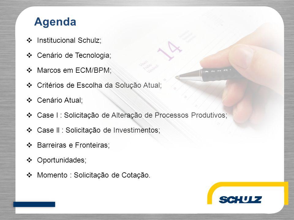 Agenda Institucional Schulz; Cenário de Tecnologia; Marcos em ECM/BPM;