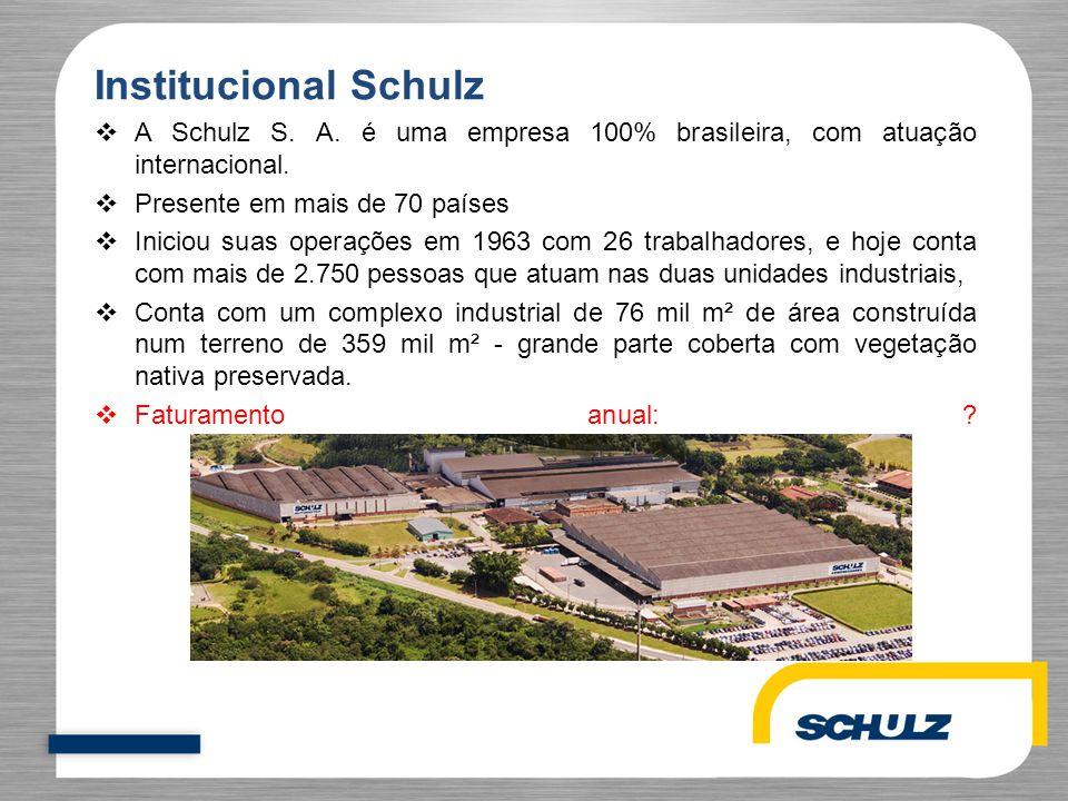 Institucional Schulz A Schulz S. A. é uma empresa 100% brasileira, com atuação internacional. Presente em mais de 70 países.