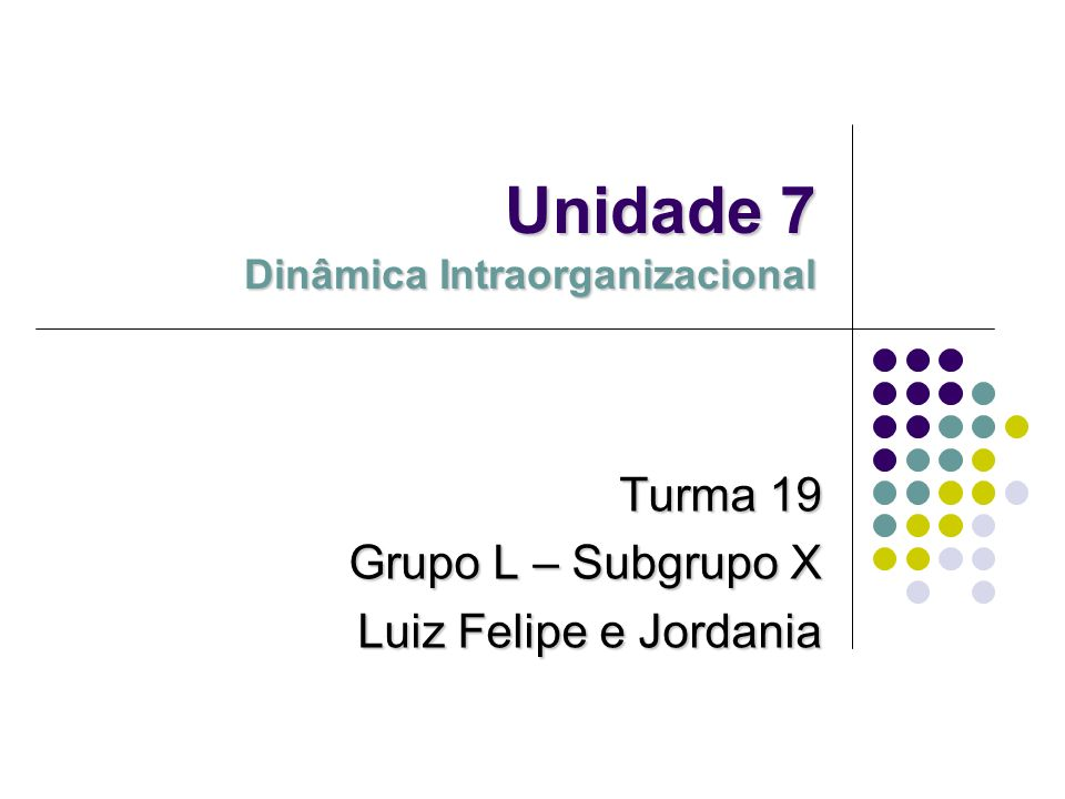 Unidade 7 Dinâmica Intraorganizacional