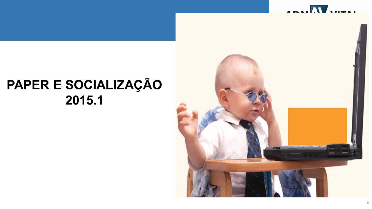 PAPER E SOCIALIZAÇÃO 2015.1