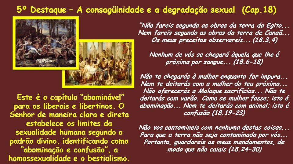 5º Destaque – A consagüinidade e a degradação sexual (Cap.18)