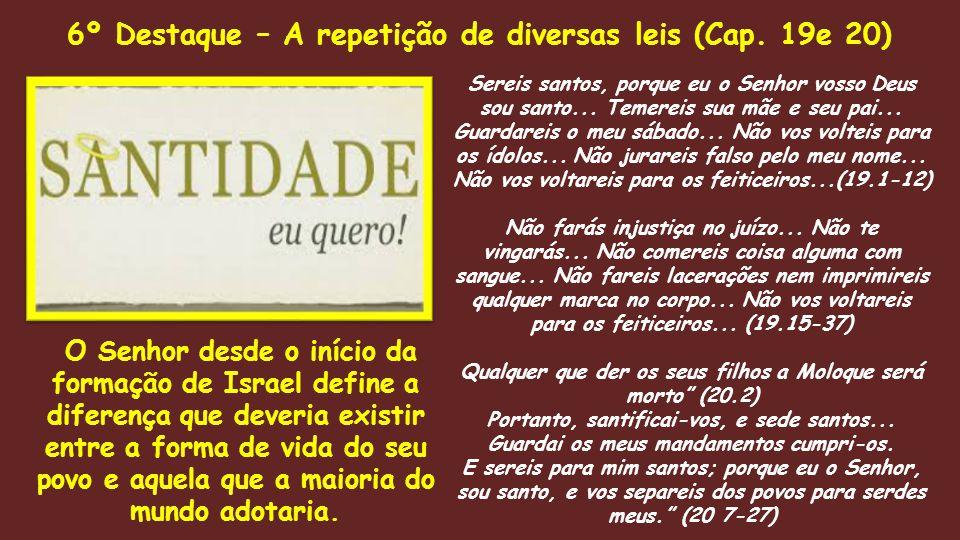 6º Destaque – A repetição de diversas leis (Cap. 19e 20)