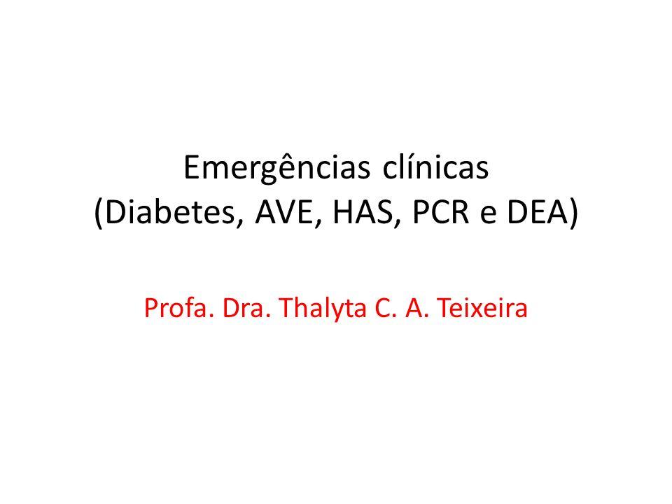 Emergências clínicas (Diabetes, AVE, HAS, PCR e DEA)