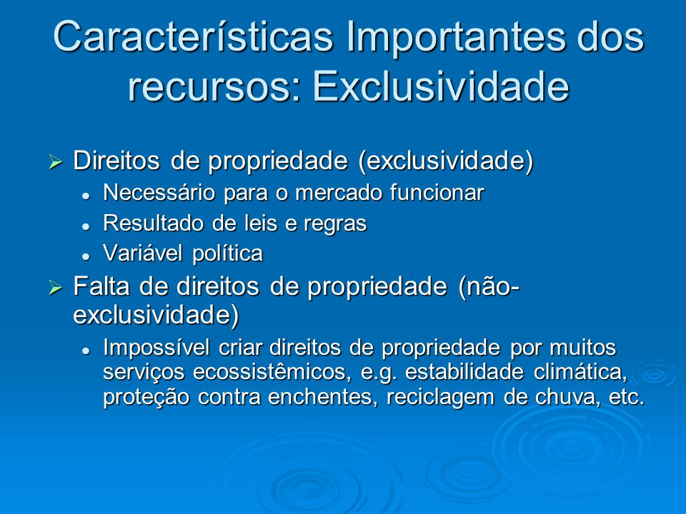 Características Importantes dos recursos: Exclusividade