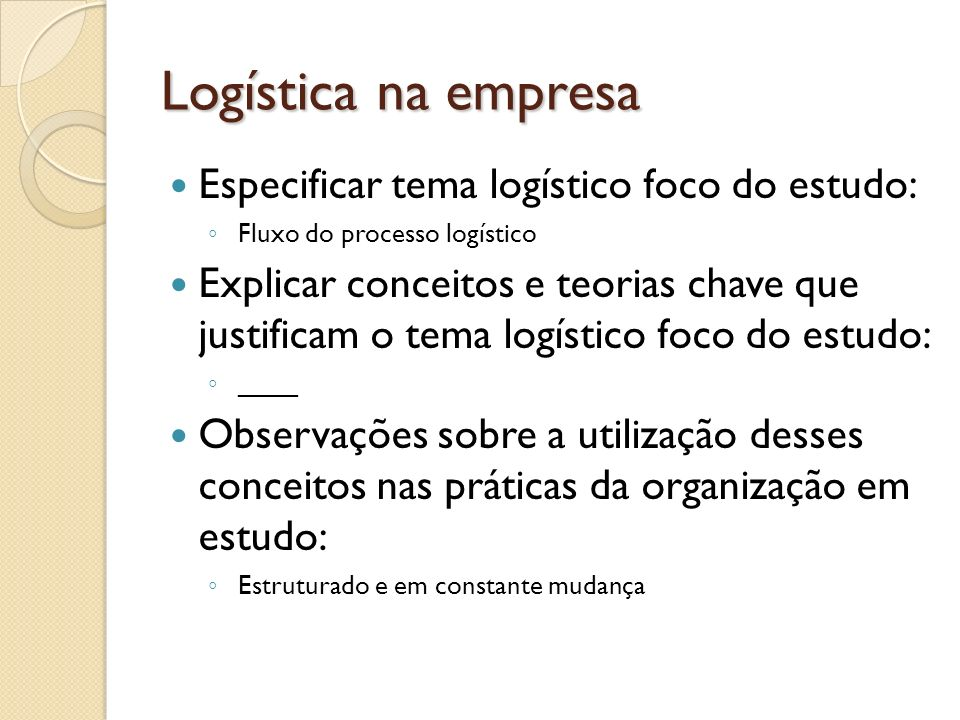 Logística na empresa Especificar tema logístico foco do estudo: