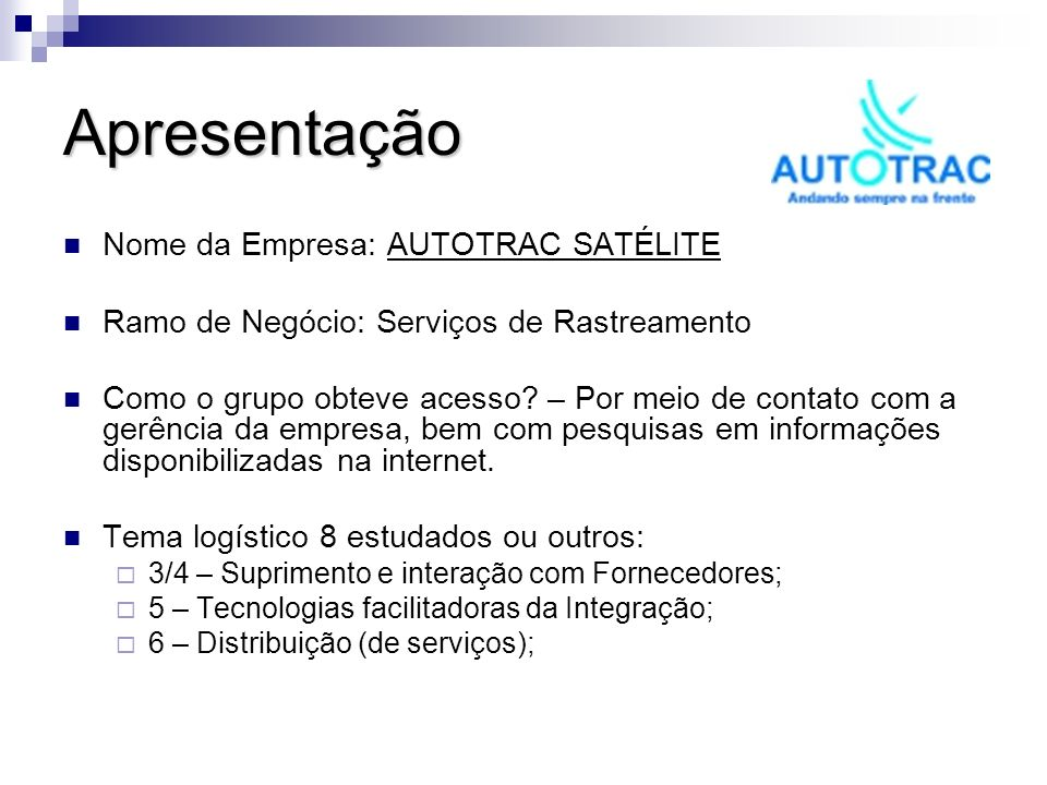 Apresentação Nome da Empresa: AUTOTRAC SATÉLITE