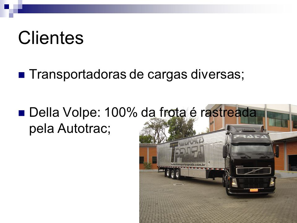 Clientes Transportadoras de cargas diversas;