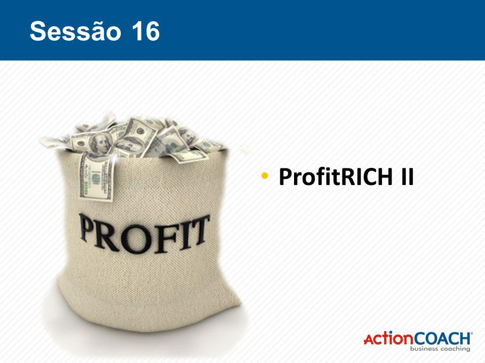 Sessão 16 ProfitRICH II