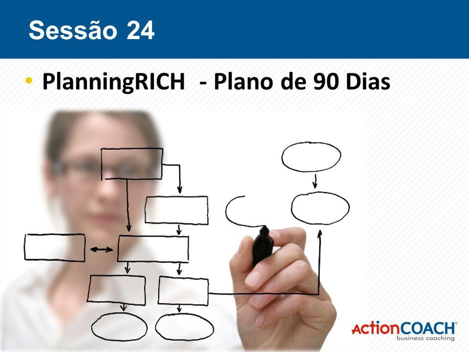 Sessão 24 PlanningRICH - Plano de 90 Dias