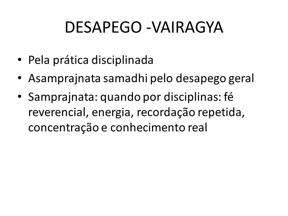 DESAPEGO -VAIRAGYA Pela prática disciplinada