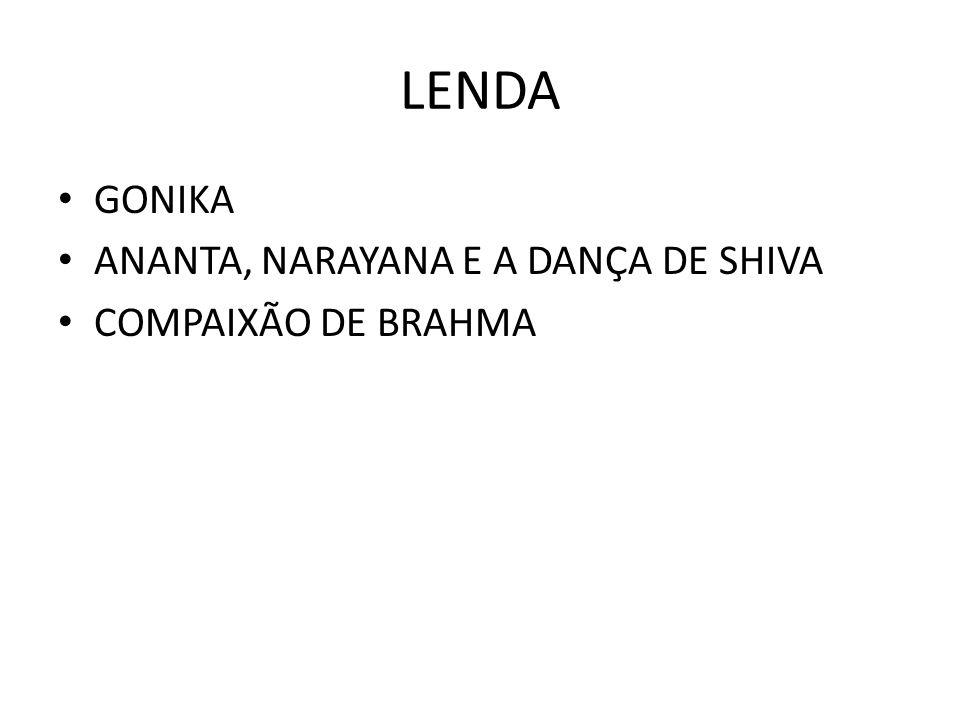 LENDA GONIKA ANANTA, NARAYANA E A DANÇA DE SHIVA COMPAIXÃO DE BRAHMA