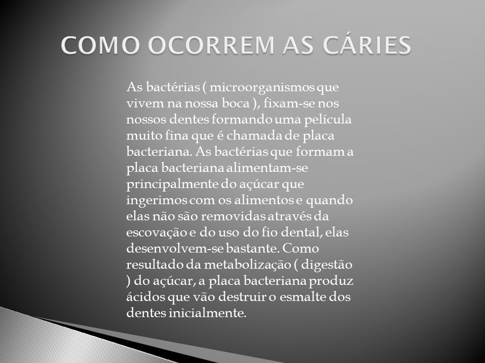 COMO OCORREM AS CÁRIES