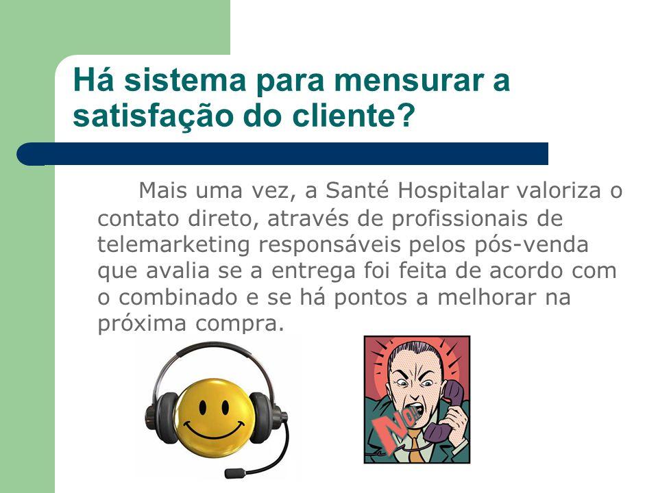 Há sistema para mensurar a satisfação do cliente