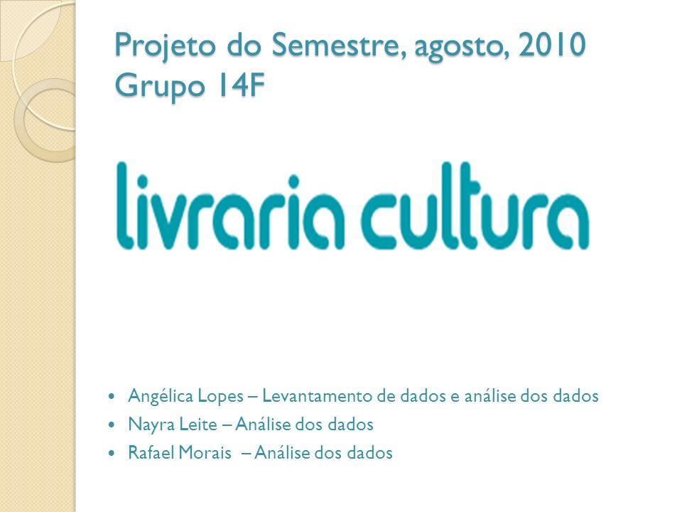 Projeto do Semestre, agosto, 2010 Grupo 14F