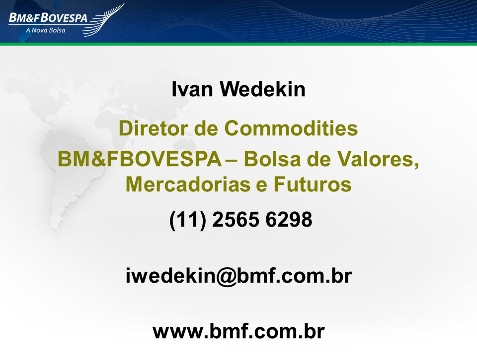 (11) 2565 6298 iwedekin@bmf.com.br www.bmf.com.br