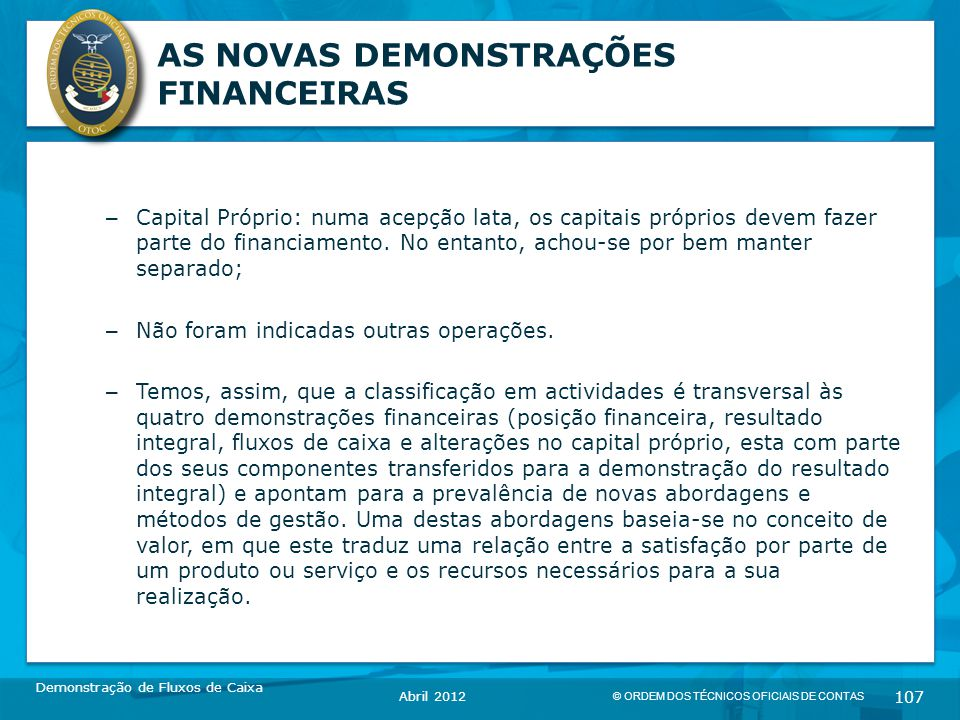 AS NOVAS DEMONSTRAÇÕES FINANCEIRAS