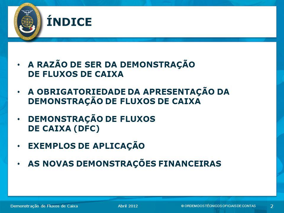 ÍNDICE A RAZÃO DE SER DA DEMONSTRAÇÃO DE FLUXOS DE CAIXA