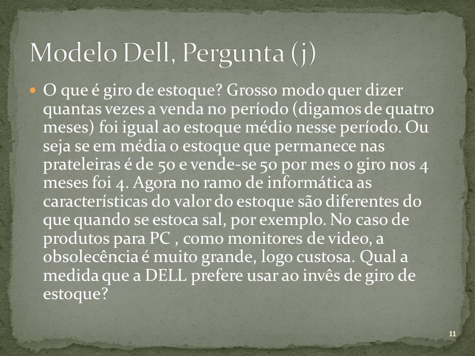 Modelo Dell, Pergunta (j)