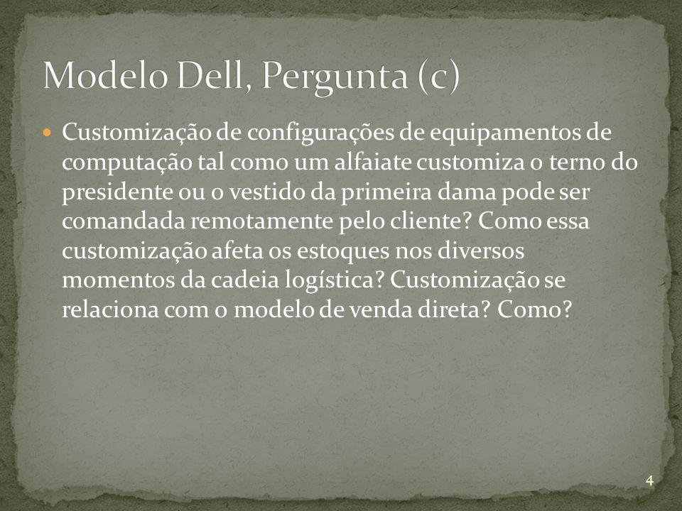 Modelo Dell, Pergunta (c)