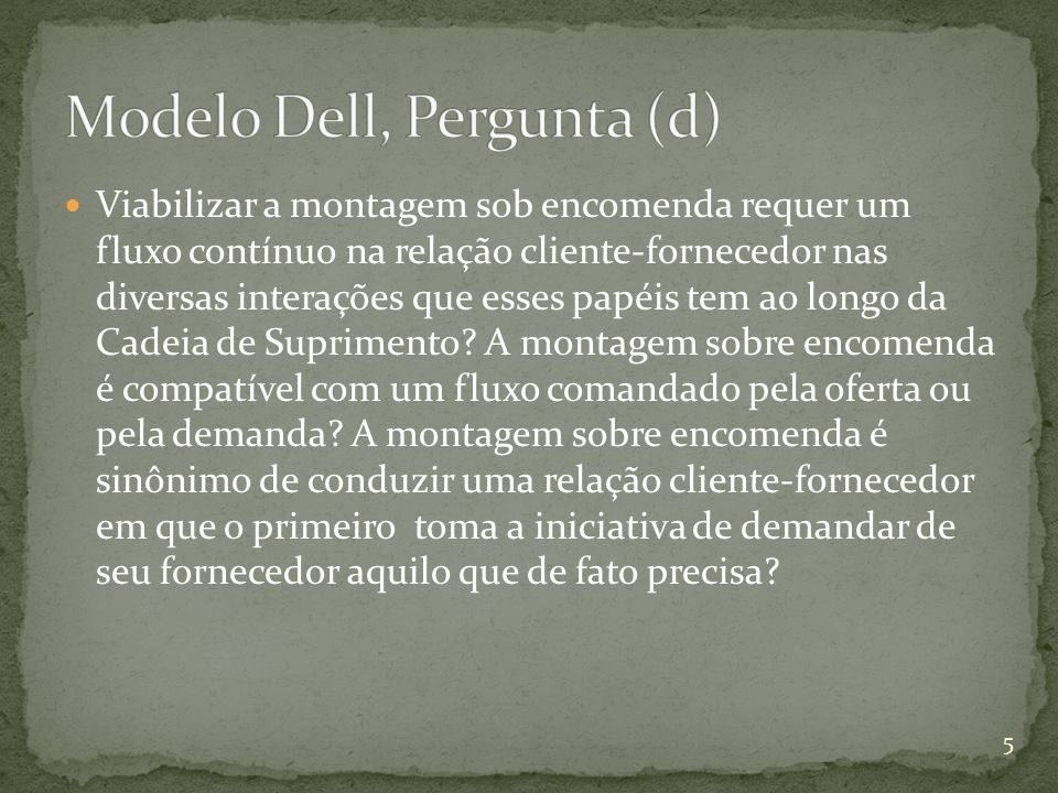 Modelo Dell, Pergunta (d)