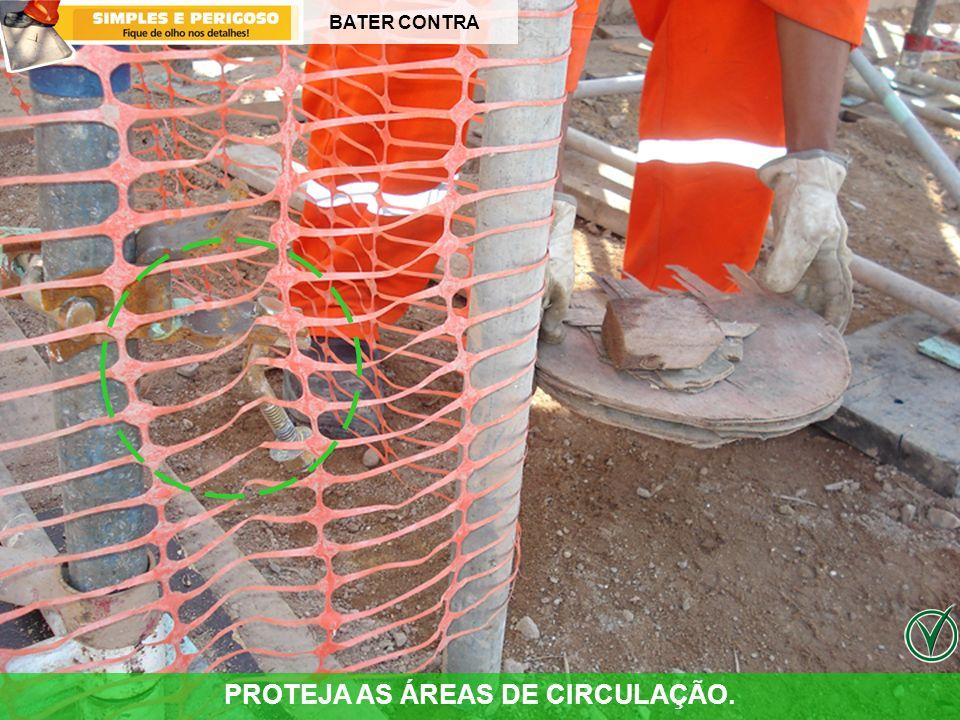 PROTEJA AS ÁREAS DE CIRCULAÇÃO.