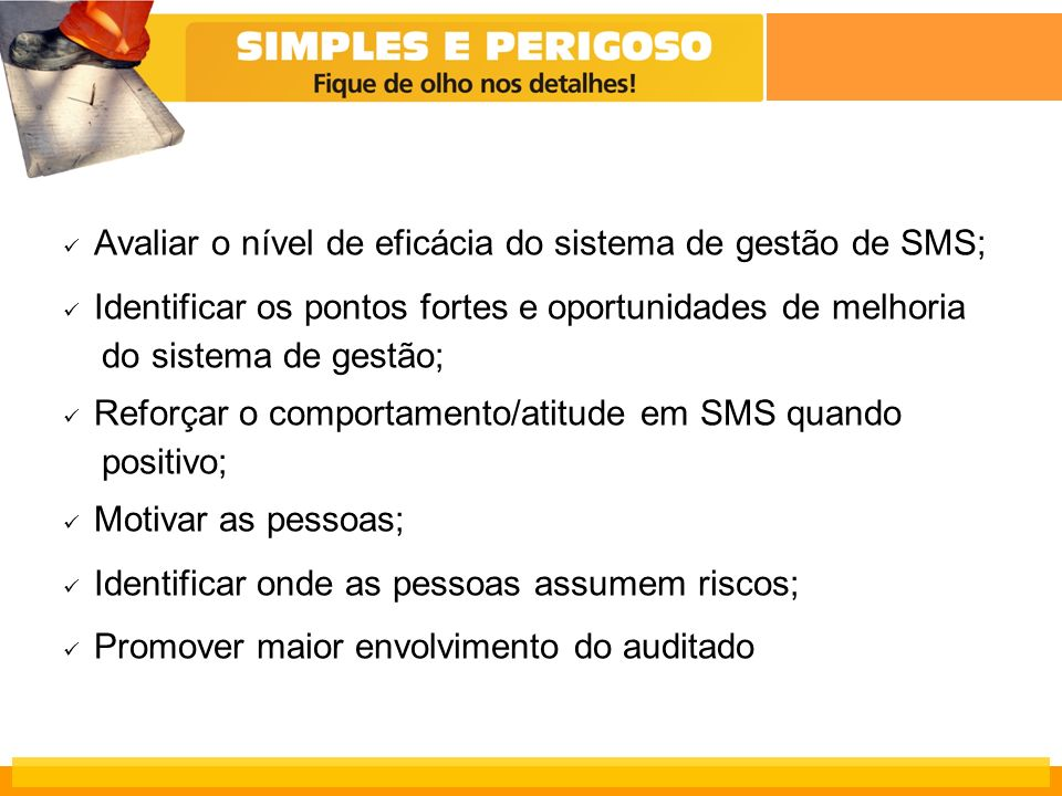 Avaliar o nível de eficácia do sistema de gestão de SMS;