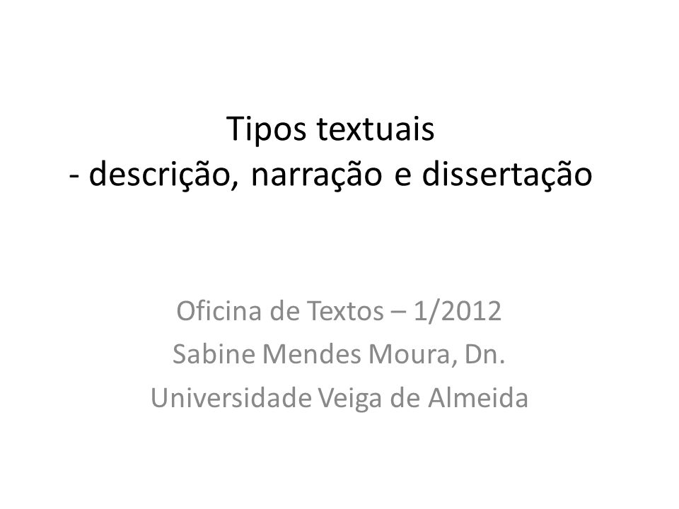 Tipos textuais - descrição, narração e dissertação