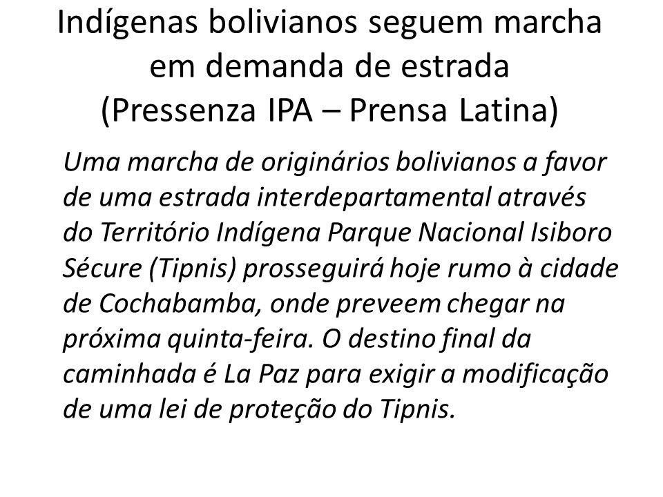 Indígenas bolivianos seguem marcha em demanda de estrada (Pressenza IPA – Prensa Latina)