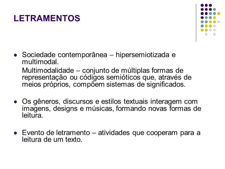 LETRAMENTOS Sociedade contemporânea – hipersemiotizada e multimodal.